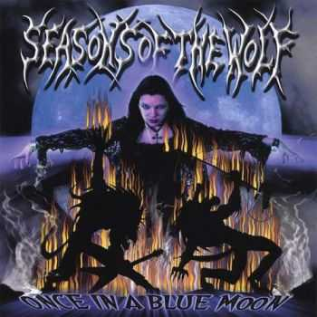 Seasons Of The Wolf - Once In A Blue Moon (2007)