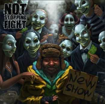 Not Stopping Fight - New Show (2014)