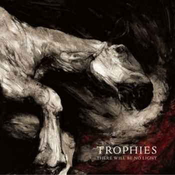 Trophies - There Will Be No Light (2014)