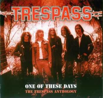 Trespass  - One Of These Days: The Trespass Anthology (Compilation) (2004)