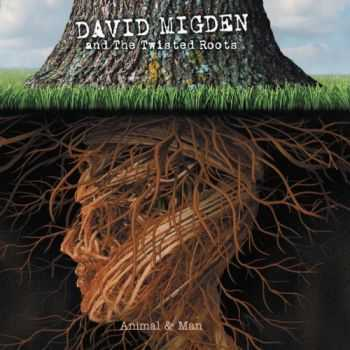 David Migden & The Twisted Roots - Animal And Man (2014)