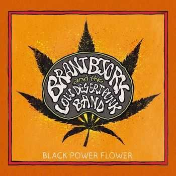Brant Bjork & The Low Desert Punk Band - Black Power Flower (2014)