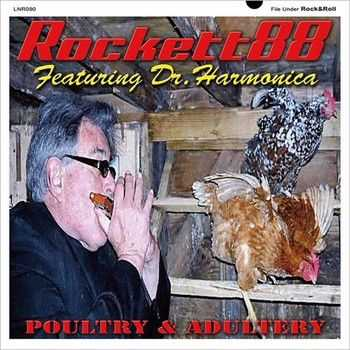 Rockett 88 - Poultry & Adultery (Feat. Dr. Harmonica) (2014)
