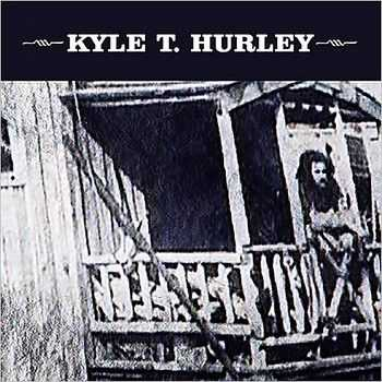 Kyle T. Hurley - Kyle T. Hurley (2014)