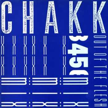 Chakk - Out Of The Flesh-The Singles (2007)