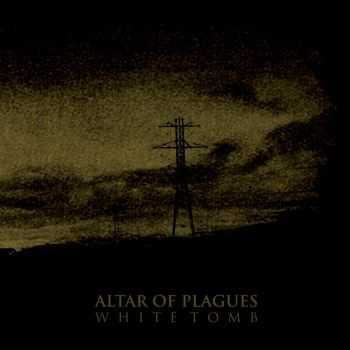 Altar Of Plagues - White Tomb (2009)