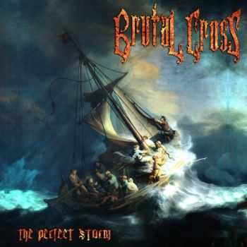 Brutal Cross  - The Perfect Storm  (2014)