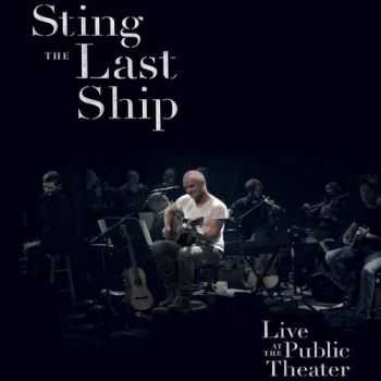 Sting  - The Last Ship: Live At The Public Theater  (2014)