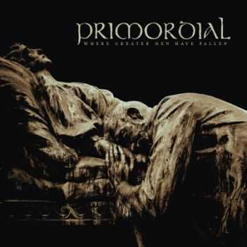 Primordial - Where Greater Men Have Fallen (2014)