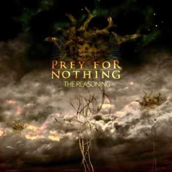 Prey For Nothing - The Reasoning (2014)