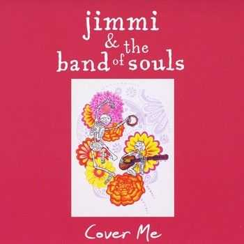 Jimmi & The Band Of Souls - Cover Me 2014