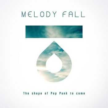 Melody Fall - The shape of Pop Punk to come (2014)