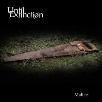 Until Extinction - Malice (2014)