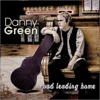 Danny Green - Road Leading Home (2014)