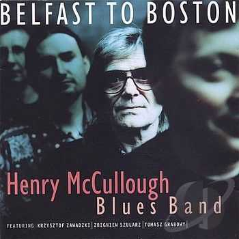 Henry McCullough Blues Band - Belfast To Boston (2014)