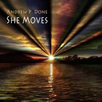 Andrew P. Done - She Moves 2014