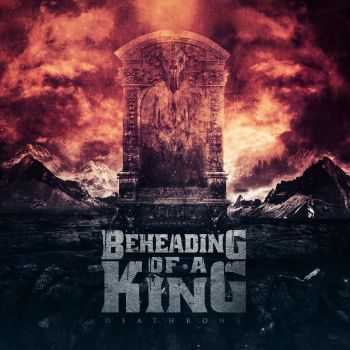 Beheading Of A King - Deathrone (2014)