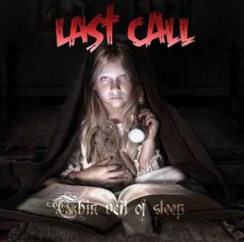 Last Call - Thin Veil Of Sleep (2014)