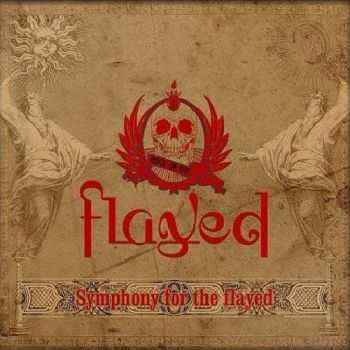 Flayed - Symphony For The Flayed (2014)
