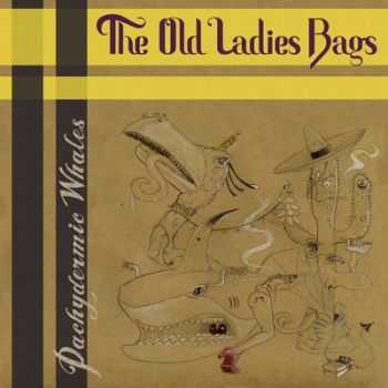 The Old Ladies Bags - Pachydermic Whales (2013)