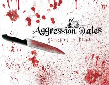 Aggression Tales - Scribbles in Blood(2007)