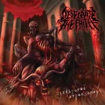 Desecrate the Faith - Disfigured Arrangement (2014)