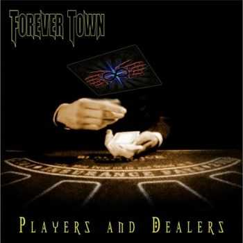 Forever Town - Players And Dealers (2014)