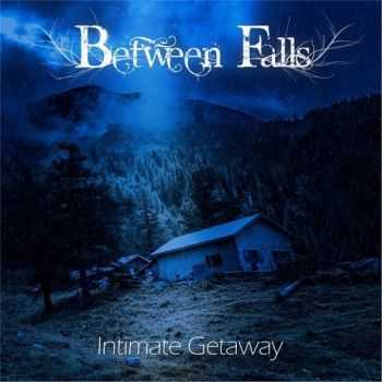 Between Falls - Intimate Getaway (2014)
