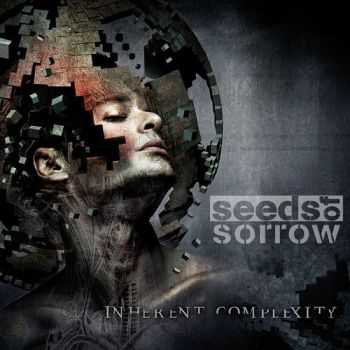Seeds Of Sorrow - Inherent Complexity (2014)