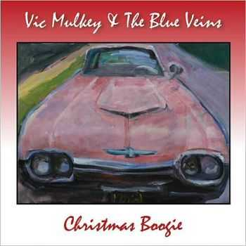 Vic Mulkey & The Blue Veins - Christmas Boogie (2014)