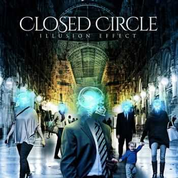 Closed Circle - Illusion Effect (2014)