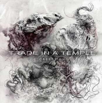 Trade in a Temple - Obsession (2014)
