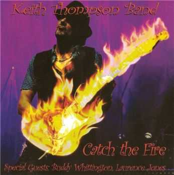 Keith Thompson - Catch The Fire (2014)