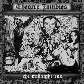 The Theatre Zombies - The Midnight Run (2011)