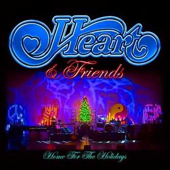 Heart & Friends - Home For The Holidays (2014)