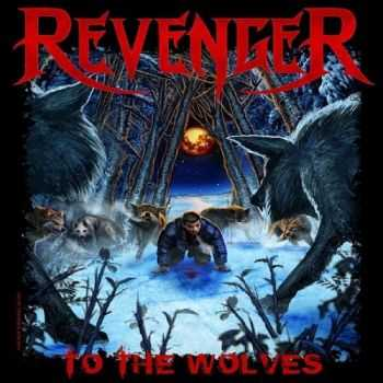 Revenger - To The Wolves (2014)