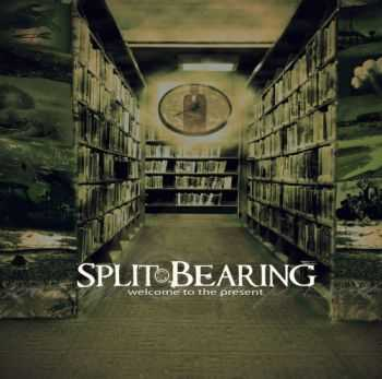 Split Bearing - Welcome To The Present (2014)
