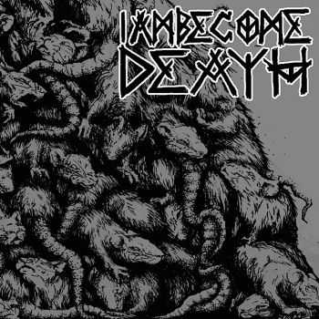 I am become Death - s/t (2014)