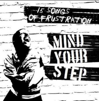 Mind Your Step - 15 Songs To The Frustration (2010)
