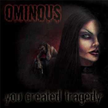 Ominous - You Created Tragedy (2014)