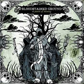 Bloodstained Ground - A Poem Of Misery (2014)
