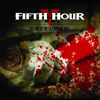 Fifth Hour - The Line Between Love And Hate (2014)