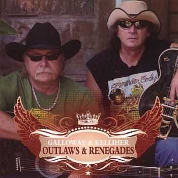 Galloway & Kelliher - Outlaws & Renegades (2008)
