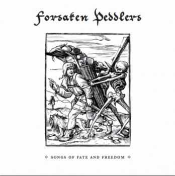 Forsaken Peddlers - Songs Of Fate And Freedom (2014)