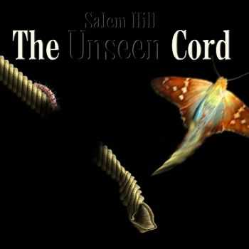 Salem Hill - The Unseen Cord (2014)