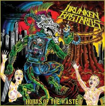 Drünken Bastards - Horns of the Wasted (2010)