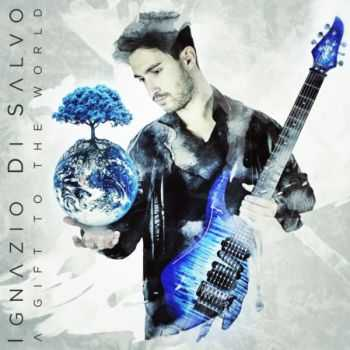 Ignazio Di Salvo - A Gift To The World (2014)