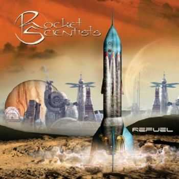 Rocket Scientists - Refuel (2014)