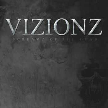 Vizionz - Screamz Of The Dead (2014)