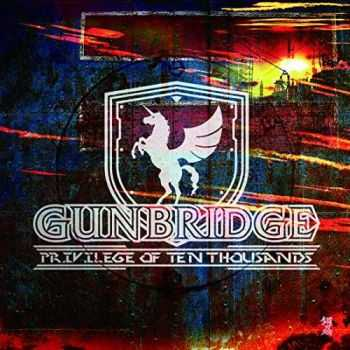 Gunbridge - Privilege Of Ten Thousands (2014)